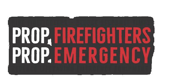 Prop FIREFIGHTERS & Prop EMERGENCY: NOV 3rd, 2020